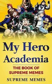 My Hero Academia by Supreme Memes