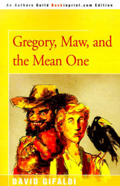 Gregory, Maw, and the Mean One by David Gifaldi image