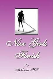 Nice Girls Finish by Stephanie Hill image