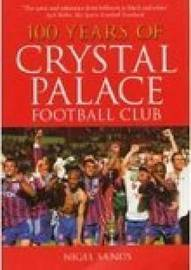 100 Years of Crystal Palace FC by Nigel Sands image