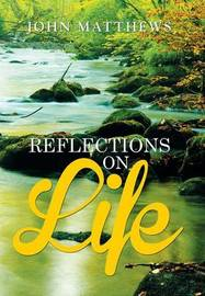 Reflections on Life by John Matthews