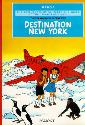 The Stratoship pt 2: Destination New York (Jo, Zette and Jocko #4) by Herge image