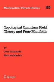 Topological Quantum Field Theory and Four Manifolds by Jose Labastida