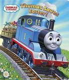 Thomas Saves Easter! by W. Awdry