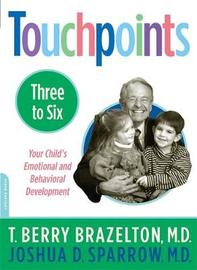Touchpoints-Three to Six by T.Berry Brazelton