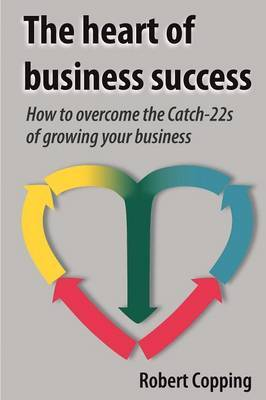 The Heart of Business Success by Robert Copping image