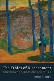 The Ethics of Discernment by Patrick H. Byrne