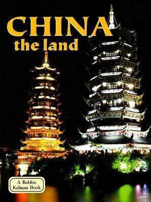 China - The Land by Bobbie Kalman