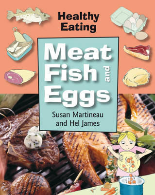 Meat, Fish and Eggs by Susan Martinneau