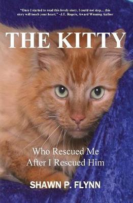 The Kitty by Shawn P Flynn