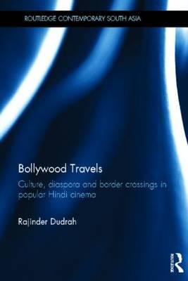 Bollywood Travels by Rajinder Dudrah