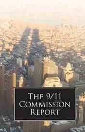 The 9/11 Commission Report by 911 Commission