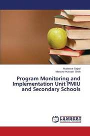 Program Monitoring and Implementation Unit Pmiu and Secondary Schools by Sajjad Mudassar