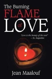 The Burning Flame of Love by Jean Maalouf