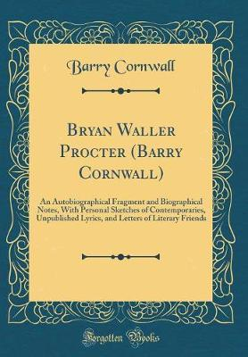 Bryan Waller Procter (Barry Cornwall) by Barry Cornwall
