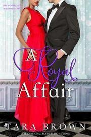 A Royal Affair by Tara Brown