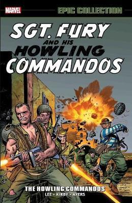 Sgt. Fury Epic Collection: The Howling Commandos by Stan Lee