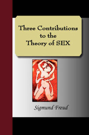 Three Contributions to the Theory of Sex by Sigmund Freud image