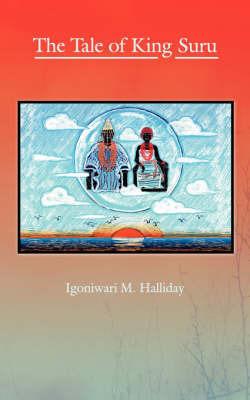 The Tale of King Suru by Igoniwari M. Halliday image