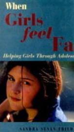 When Girls Feel Fat: Helping Girls Through Adolescence by Sandy Friedman image