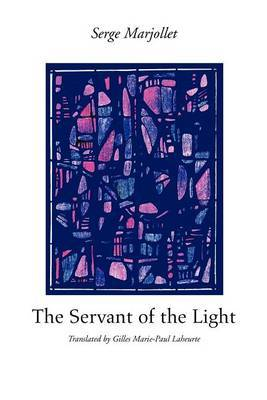 The Servant of the Light by Serge Marjollet