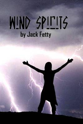 Wind Spirits by Jack Fetty