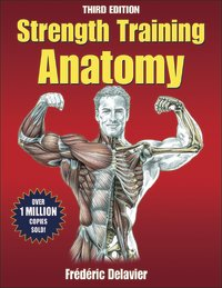 Strength Training Anatomy: 3rd Edition by Frederic Delavier