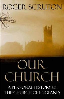 Our Church by Roger Scruton