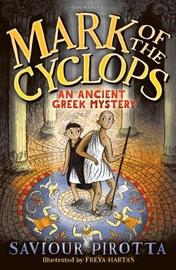 Mark of the Cyclops: An Ancient Greek Mystery by Saviour Pirotta