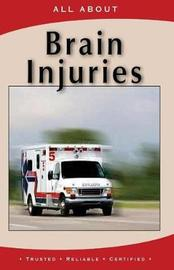 All about Brain Injuries by Laura Flynn M B a