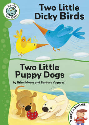 Tadpoles Action Rhymes: Two Little Dicky Birds / Two Little Puppy Dogs by Brian Moses image