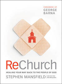 ReChurch: Healing Your Way Back to the People of God by Stephen Mansfield image