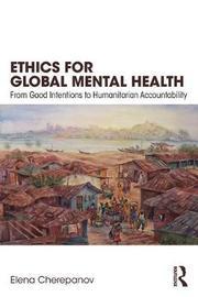 Ethics for Global Mental Health by Elena Cherepanov