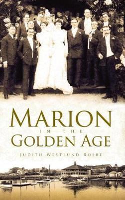 Marion in the Golden Age by Judith Westlund Rosbe