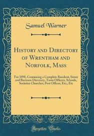 History and Directory of Wrentham and Norfolk, Mass by Samuel Warner