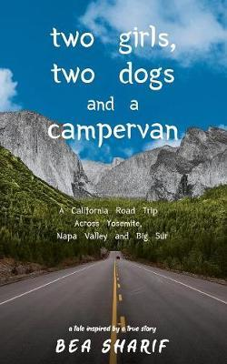 Two Girls, Two Dogs and a Campervan by Bea Sharif