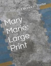 Mary Marie by Eleanor H Porter