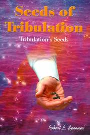 Seeds of Tribulation: Tribulation's Seeds by Robert Spooner image