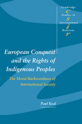 European Conquest and the Rights of Indigenous Peoples by Paul Keal image