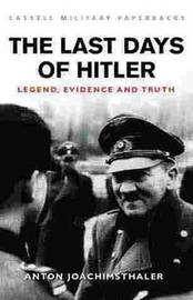 The Last Days of Hitler: The Legends, the Evidence, the Truth by Anton Joachimsthaler image