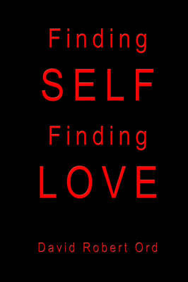 Finding Self Finding Love by David, Robert Ord