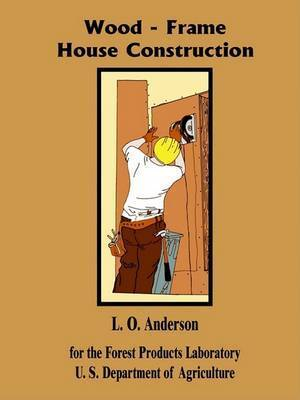 Wood Frame House Construction by L O Anderson