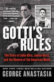 Gotti's Rules by George Anastasia
