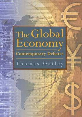 The Global Economy: Contemporary Debates by Thomas H. Oatley image