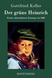Der Gr ne Heinrich by Gottfried Keller
