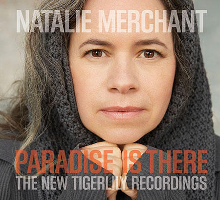 Paradise Is There: The New Tigerlily Recordings by Natalie Merchant image