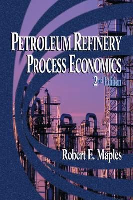 Petroleum Refinery Process Economics by Robert E. Maples image