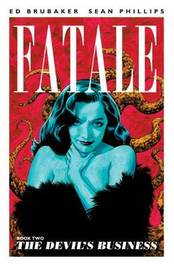 Fatale Volume 2: The Devil's Business by Ed Brubaker