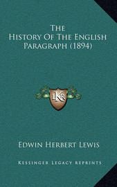 The History of the English Paragraph (1894) by Edwin Herbert Lewis