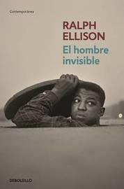 El Hombre Invisible / Invisible Man by Ralph Ellison